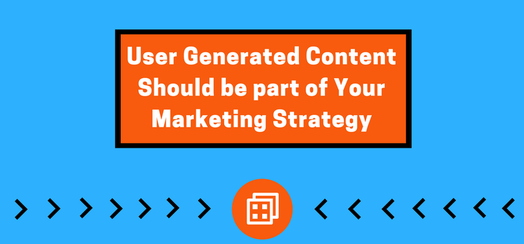 User-Generated-Content-Should-be-part-of-Your-Marketing-Strategy